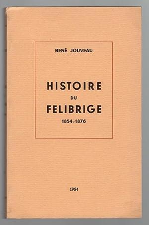 Histoire du Félibrige.: JOUVEAU René