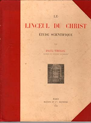 Le linceul du Christ. Étude scientifique.
