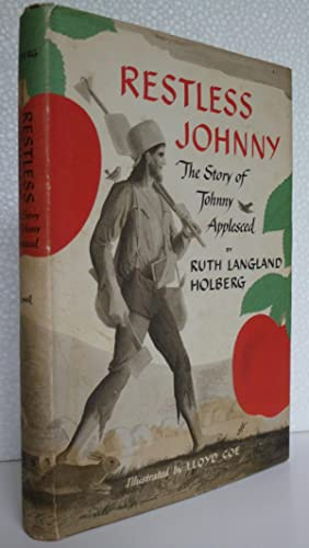 Restless Johnny: The Story of Johnny Appleseed: Holberg, Ruth Langland