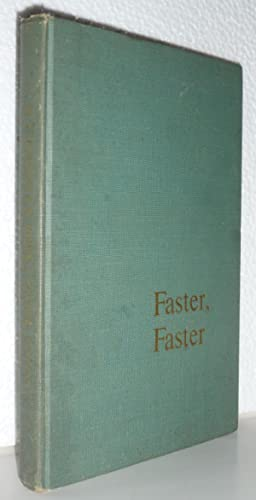Faster, Faster. A Simple Description of a Giant Electronic Calculator and the Problems It Solves: ...