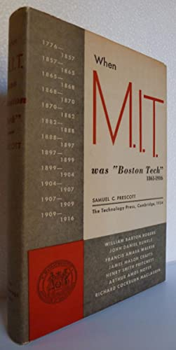 When MIT was Boston Tech – 1861–1916: Prescott, Samuel C.