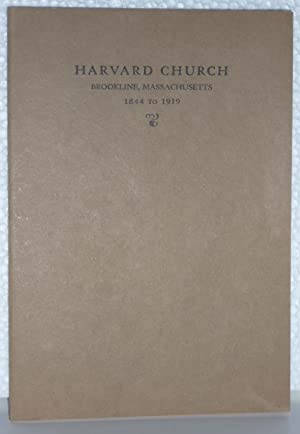 Harvard Church, Brookline, Mass., From 1844 to 1919.: Duncklee, Charles B., ed.