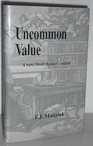 Uncommon Value: A Rare Book Dealer's World: Manasek, Francis J.