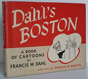 Dahl's Boston: a book of Cartoons: Morton, Charles W.