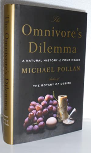 The Omnivore's Dilemma: A Natural History of Four Meals: Pollan, Michael