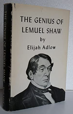 The Genius of Lemuel Shaw : Expounder of the Common Law: Adlow, Elijah