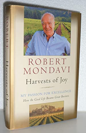 Harvests of Joy: My Passion for Excellence: Mondavi, Robert; Chutkow, Paul