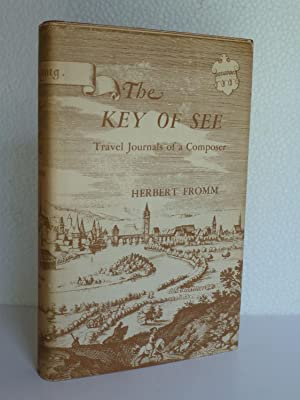 The Key of See: Travel Journals of a Composer: Fromm, Herbert