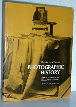 One Hundred Years of Photographic History: Essays in Honor of Beaumont Newhall: Coke, Van Deren (...