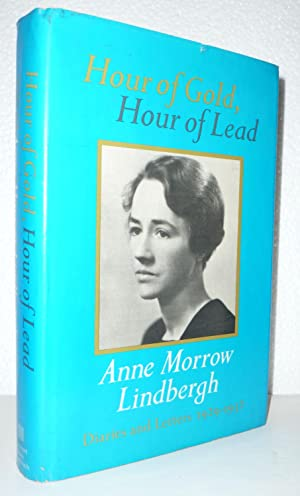 Hour of Gold, Hour of Lead: Diaries: Lindbergh, Anne Morrow