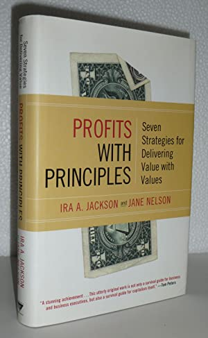 Profits With Principles: Seven Strategies for Delivering Value With Values: Jackson, Ira A.; Nelson...