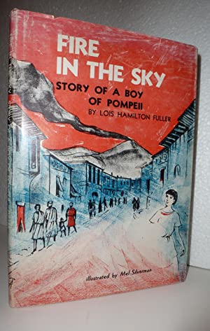 Fire in the Sky: Story of a Boy of Pompeii: Fuller, Lois Hamilton