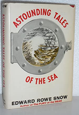 Astounding Tales of the Sea: Snow, Edward Rowe