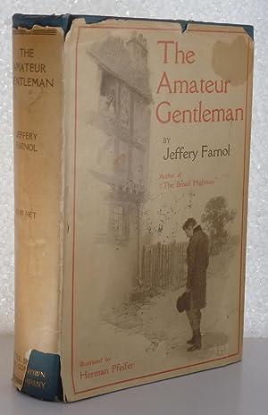 The Amateur Gentleman: Farnol, Jeffrey