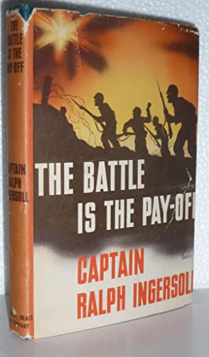 The Battle is the Pay-Off: Ingersoll, Captain Ralph
