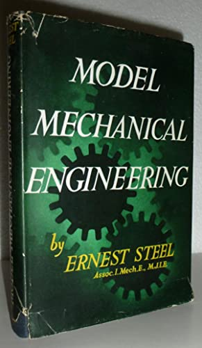 Model Mechanical Engineering: Steel, Ernest