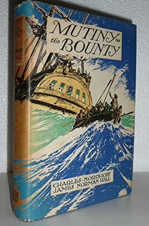 Mutiny on the Bounty: Nordhoff, Charles & Hall, James Norman