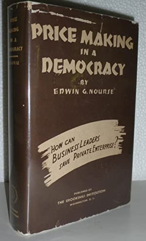 Price Making in a Democracy: Nourse, Edwin G.