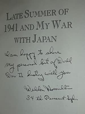 Late Summer of 1941 and My War with Japan: Hamilton, Weldon