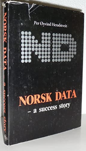 Norsk Data - a Success Story: Heradstveit, Per Oyvind