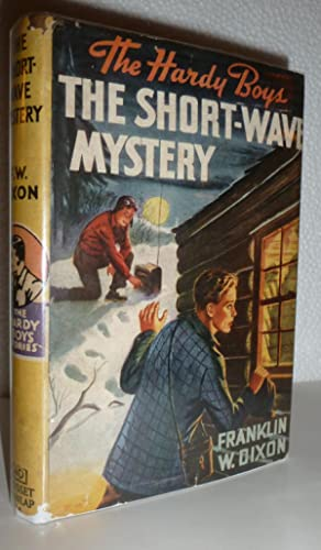 Hardy Boys Mystery Stories - The Short-Wave Mystery: Dixon, Franklin W.