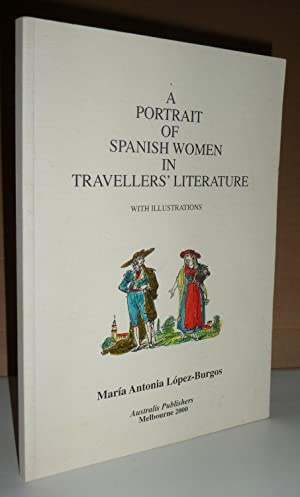 A portrait of Spanish women in travellers' literature: Lopez-Burgos Mar�a Antonia