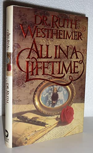 All In A Lifetime : An Autobiography: Westheimer, Ruth