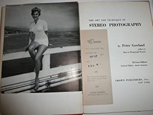 The Art and Technique of Stereo Photography: Gowland, Peter