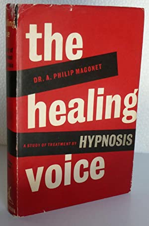 The Healing Voice Treatment By Hypnosis: Magonet, A. Philip