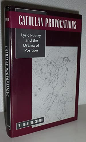 Catullan Provocations: Lyric Poetry and the Drama of Position: Fitzgerald, William