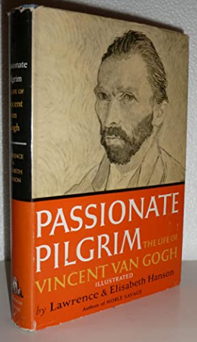 Passionate Pilgrim: The Life of Vincent Van: Hanson, Lawrence and
