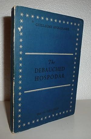 The Debauched Hospodar: Apollinaire, Guillaume