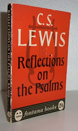 Reflections on the Psalms: Lewis, C S