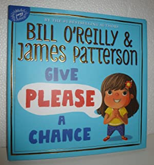 Give Please a Chance: O'Reilly, Bill &