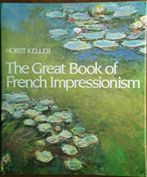 The Great Book of French Impressionism: Keller, Horst
