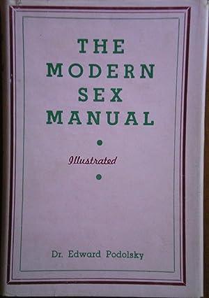 The Modern Sex Manual: Podolsky, Edward (M.D.)