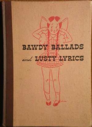 Bawdy Ballads and Lusty Lyrics: Johnson, John Henry, Editor