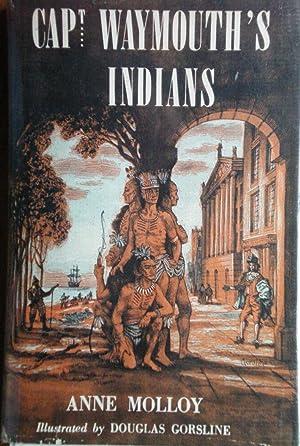 Capt Waymouth's Indians: Molloy, Anne
