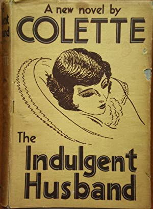 The Indulgent Husband: Colette, Willy