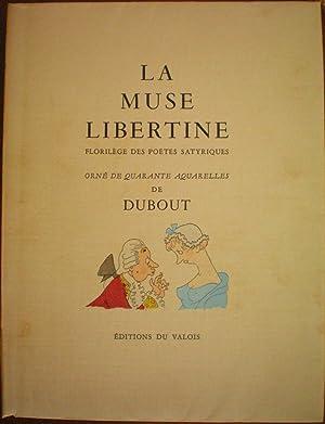 La muse libertine. Florilège des poëtes satyriques: Villon, François