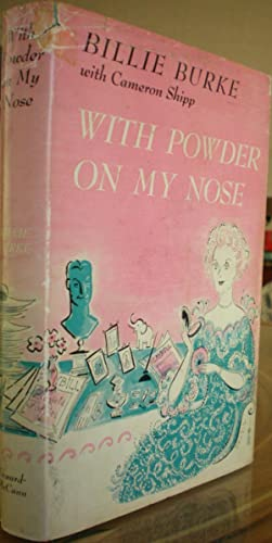 With Powder on My Nose: Burke, Billie; Shipp, Cameron