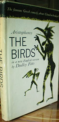 The Birds: Aristophanes (Translated by Dudley Fitts)