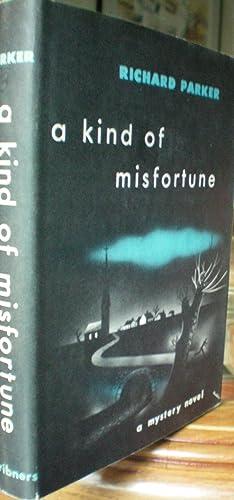 A Kind of Misfortune: Parker, Richard