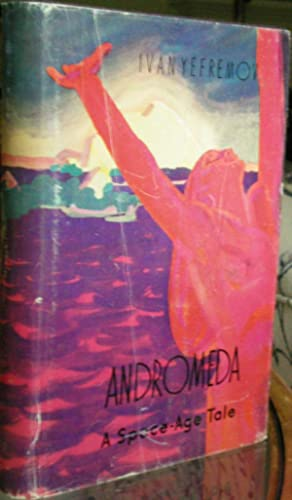 Andromeda: A Space-Age Tale: Yefremov, Ivan