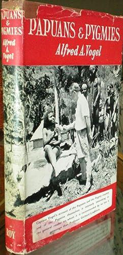 Papuans & Pygmies: Vogel, Alfred A.