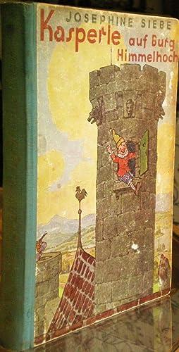 Kasperle auf Burg Himmelhoch: Eine Iustige Kasperle-Geschichte: Siebe, Josephine