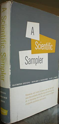 A Scientific Sampler: Stevens, Raymond, Howard F. Hamacher, Alan A. Smith