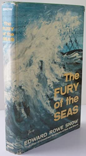 The Fury of the Seas: Snow, Edward Rowe