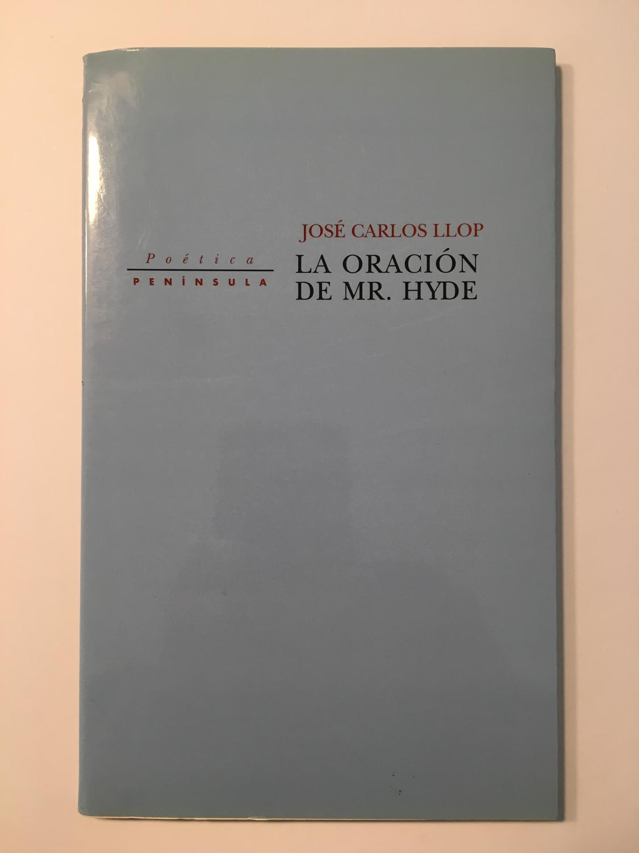 La oración de Mr. Hyde - José Carlos Llop