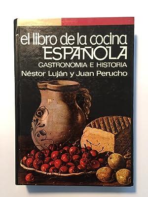El libro de la cocina española. Gastronomía: Néstor Luján; Juan